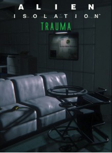 Alien Isolation - Trauma DLC PC Download